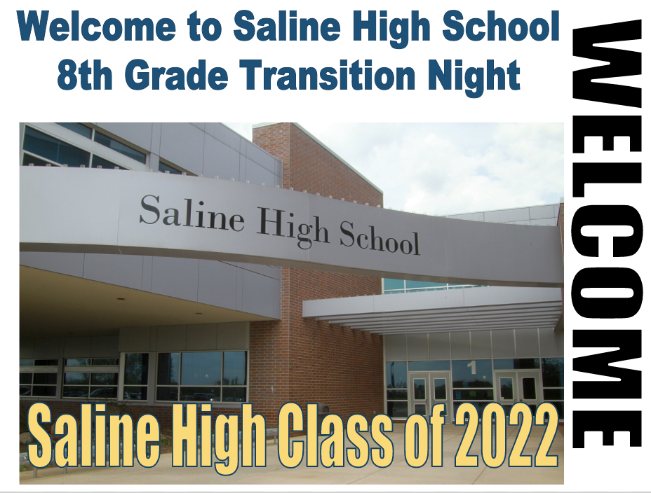 Welcome to Saline High School 8th Grade Transition Night - Saline Class of 2022